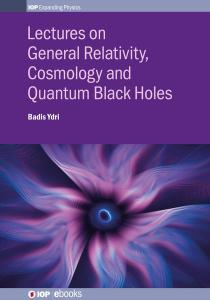 lectures-on-general-relativity-cosmology-and-quantum-black-holes