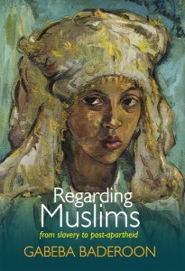 Regarding Muslims: from slavery to post-apartheid