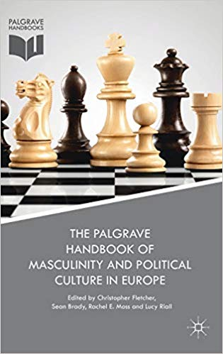 Palgrave handbook of masculinity and political culture in Europe